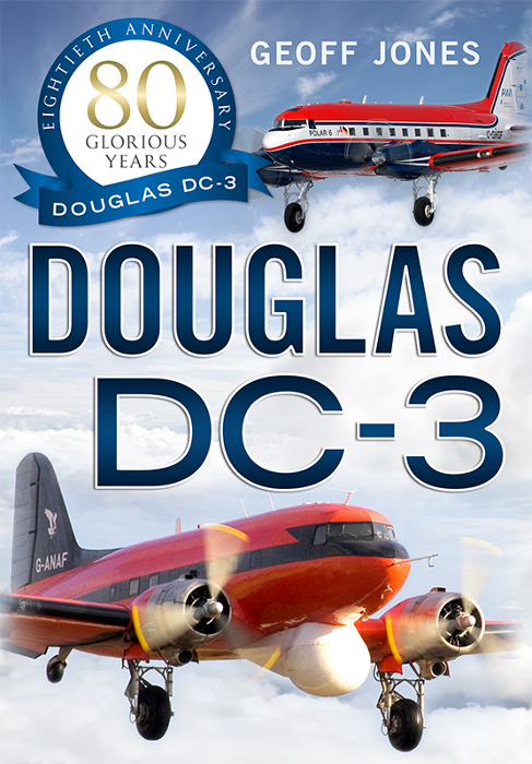 Book Douglas DC-3 80 Glorious Years Geoff Jones