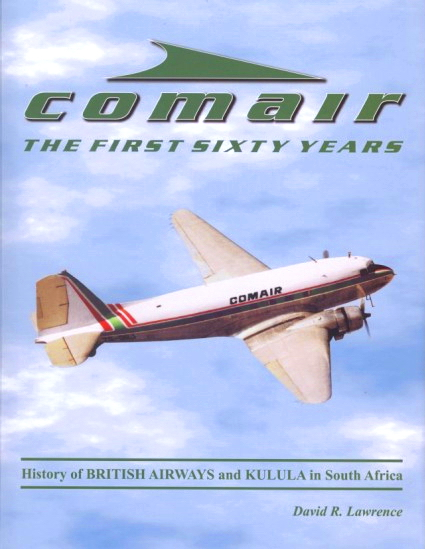 Book_Comair_The_First_Sixty_Years_British-Airways-Kulula_David_Lawrence